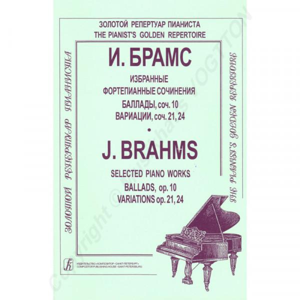 Johannes Brahms ausgewählte Balladen, op. 10, Variationen op. 21, 24, für Klavier